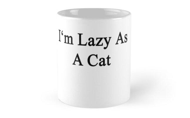 I'm Lazy As A Cat by supernova23