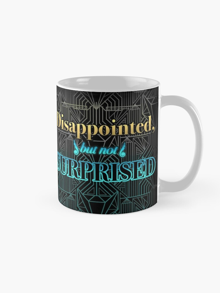 Alternate view of Disappointed, But Not Surprised Mug
