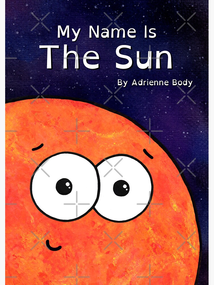 Cover Art - My Name Is The Sun by AdrienneBody