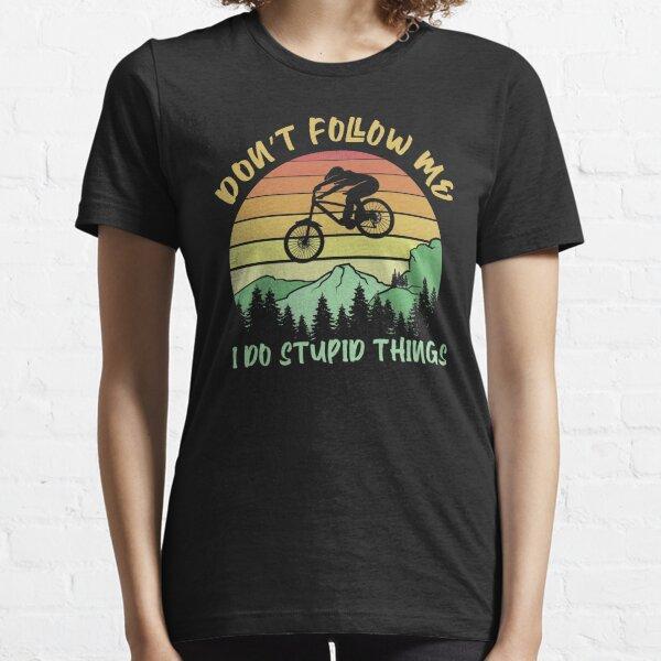 Don't follow me I do stupid things biking - Mountain Biker Essential T-Shirt