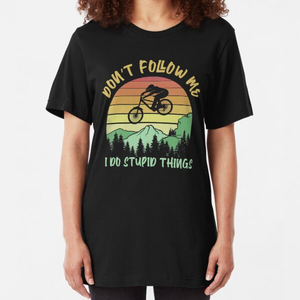 Don't follow me I do stupid things biking - Mountain Biker Slim Fit T-Shirt