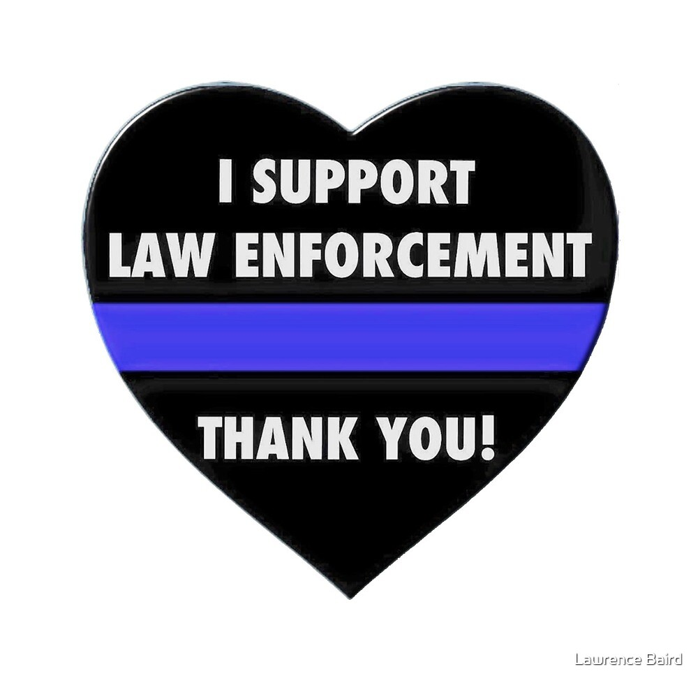 I Support Law Enforcement by Lawrence Baird