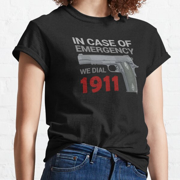 In Case of Emergency We Dial 1911 Classic T-Shirt