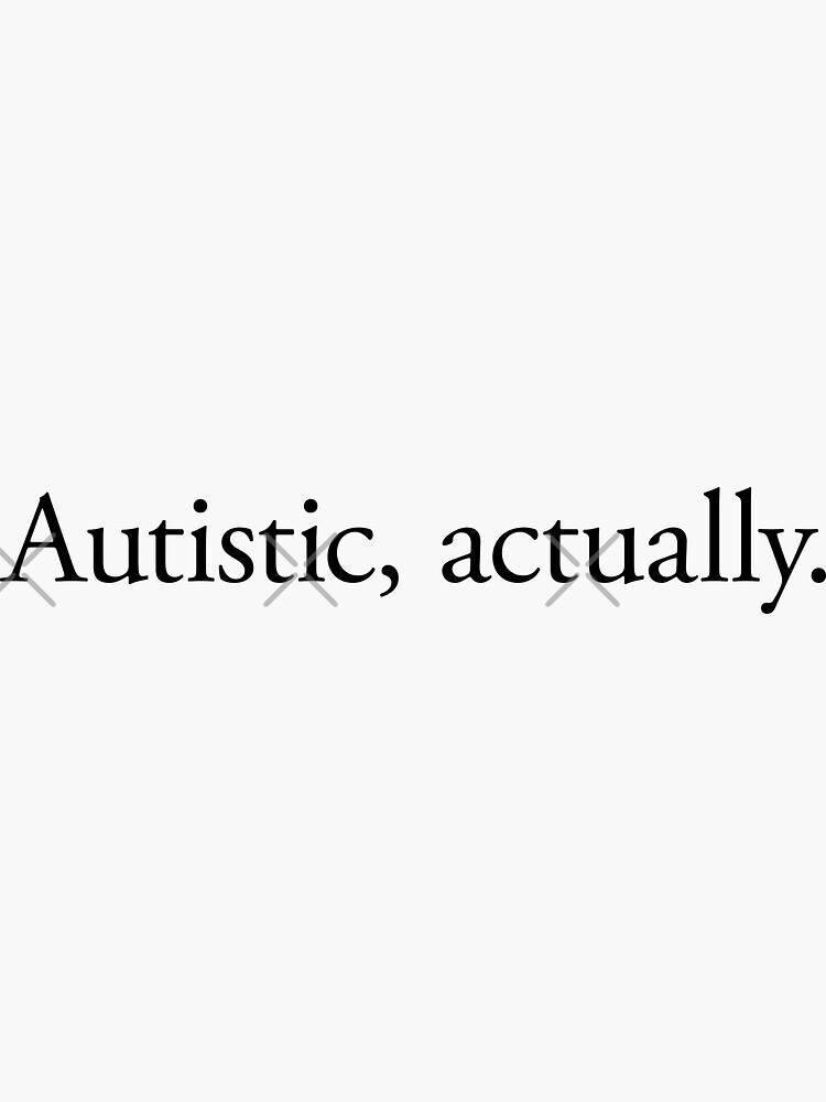 NDVH Autistic, actually by nikhorne
