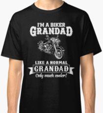 Biker Grandad , Like normal Grandad , Only Cooler Art . T Shirt Hoodies . Classic T-Shirt