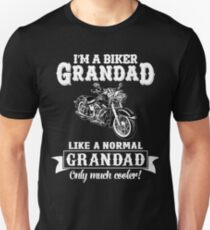 Biker Grandad , Like normal Grandad , Only Cooler Art . T Shirt Hoodies . Unisex T-Shirt