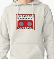 In Case Of Emergency Break Dance (light shirts) Pullover Hoodie