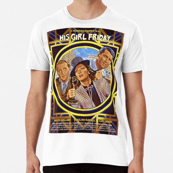 His Girl Friday Premium T-Shirt