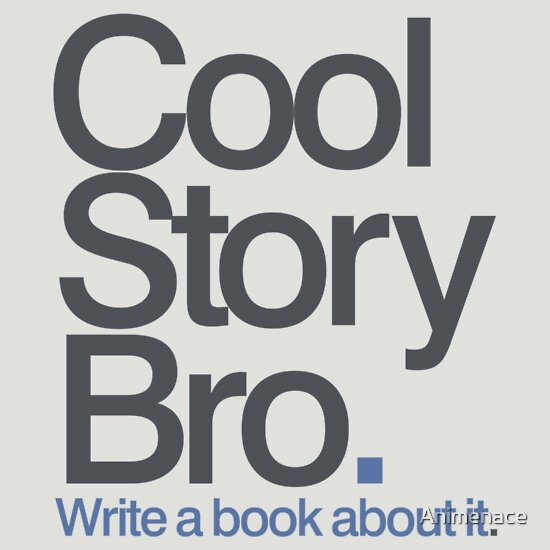 TShirtGifter presents: Cool Story Bro.