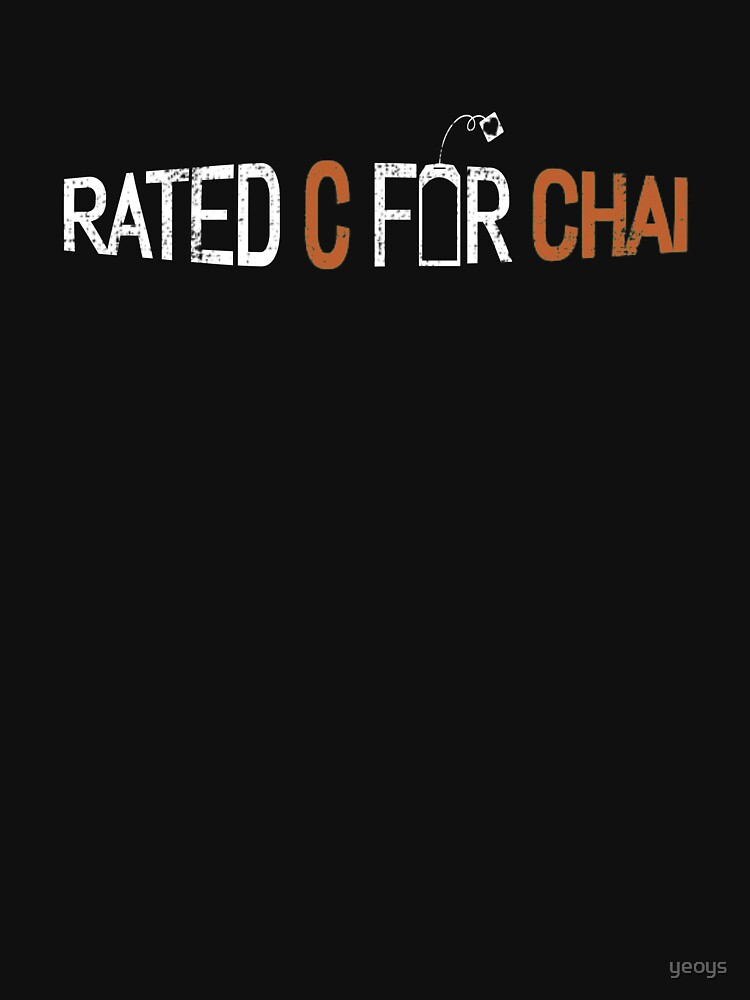 Rated C For Chai - Chai Tea by yeoys