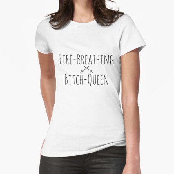 Fire-Breathing Bitch-Queen 2 (Black on White) Fitted T-Shirt