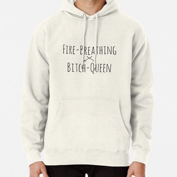Fire-Breathing Bitch-Queen 2 (Black on White) Pullover Hoodie