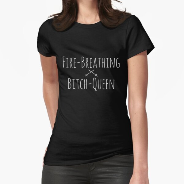 Fire-Breathing Bitch-Queen 2 (White on Black) Fitted T-Shirt