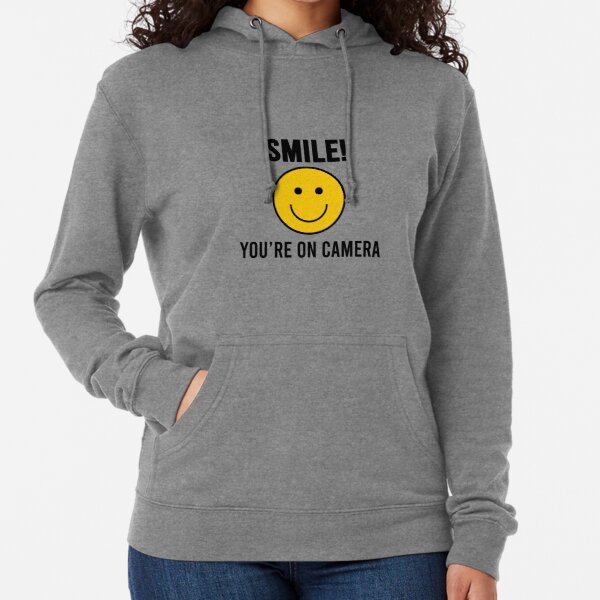 Smile! You're On Camera Lightweight Hoodie