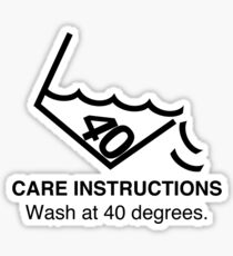 Wash at 40 Degrees Sticker