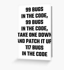 99 Bugs In The Code Greeting Card