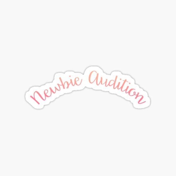 NEWBIE AUDITION Sticker