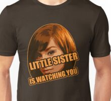 Little Sister is Watching You Unisex T-Shirt