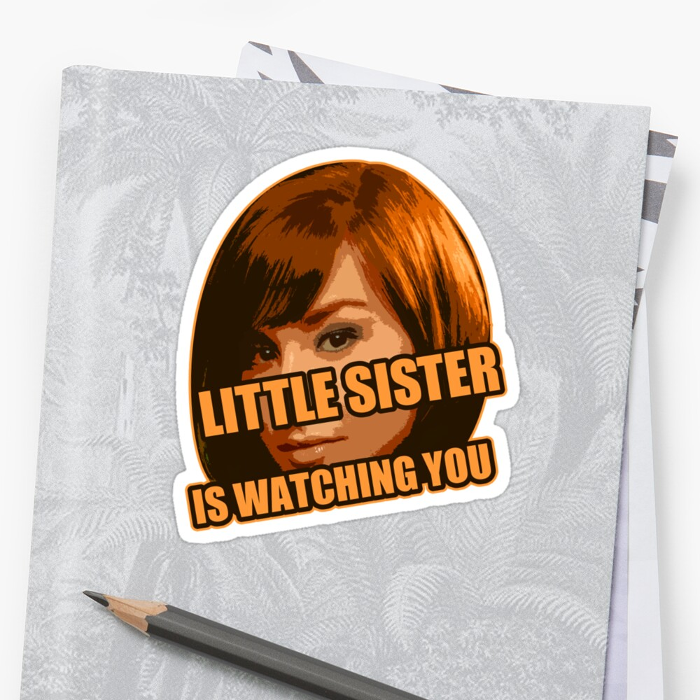 Little Sister is Watching You by LTDesignStudio