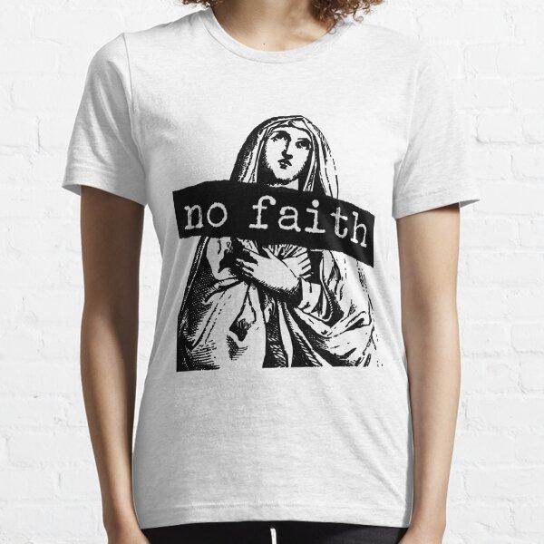 No Faith Essential T-Shirt