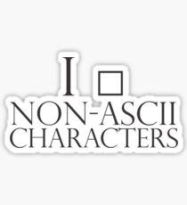 I love non-ascii characters Sticker