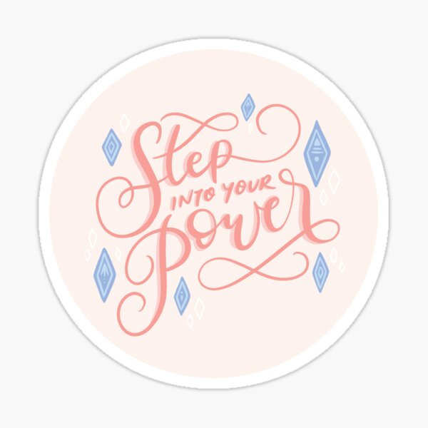 Step Into Your Power Sticker