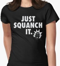 Just Squanch It Womens Fitted T-Shirt