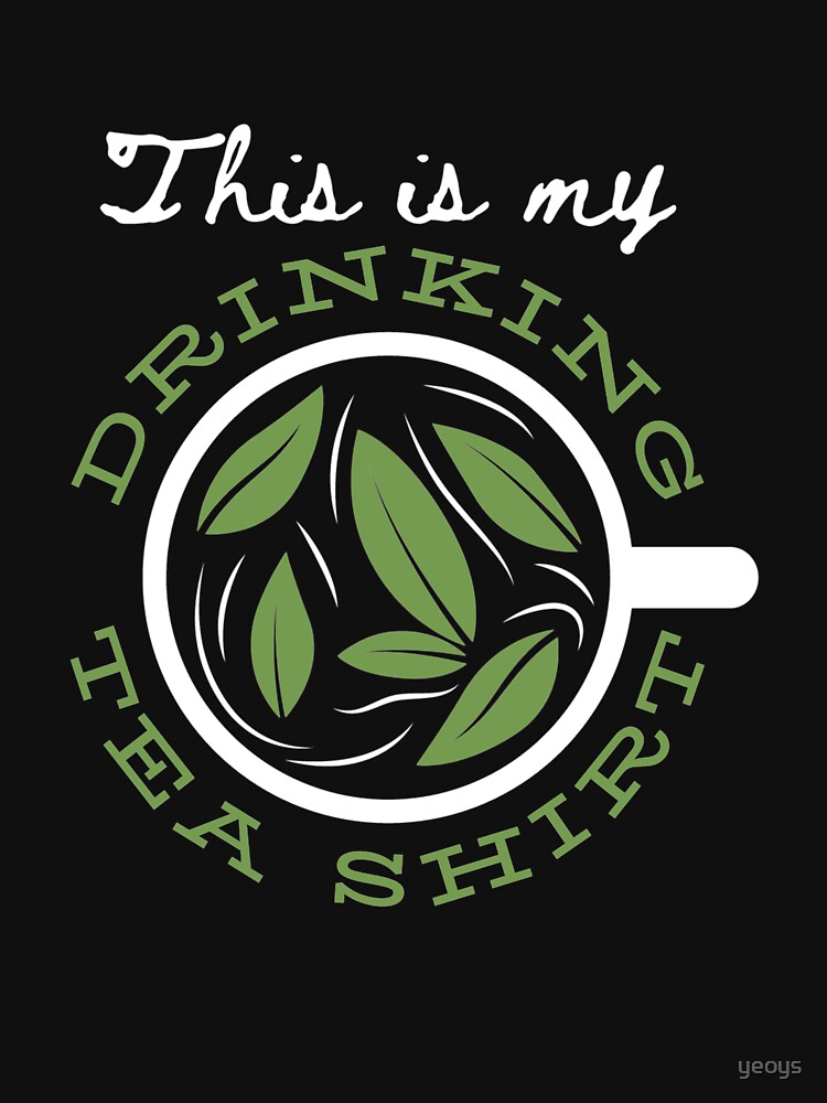 This Is My Drinking Tea Shirt - Funny Tea Pun by yeoys
