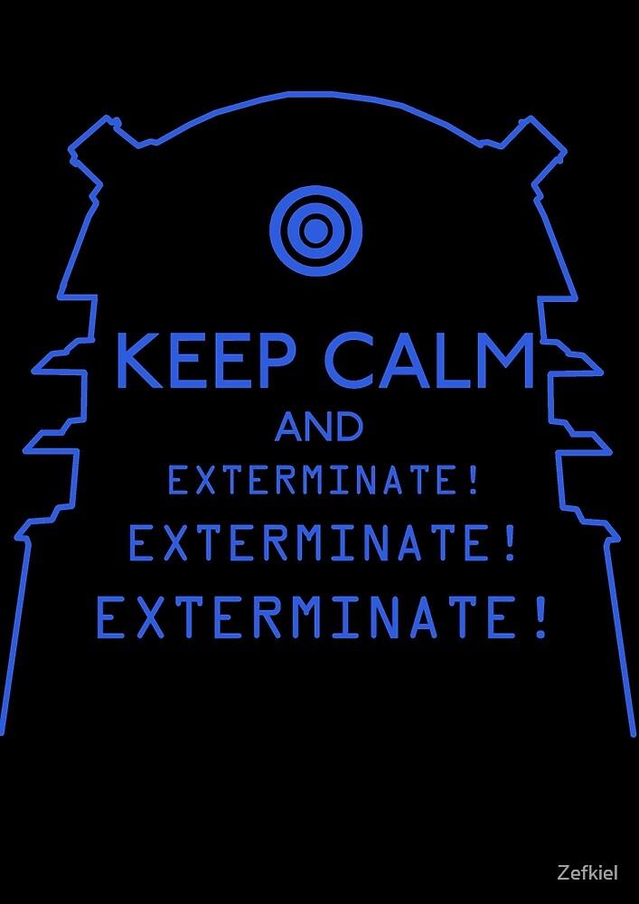 Keep Calm EXTERMINATE by Zefkiel