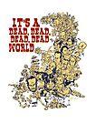 It's a dead, dead, dead, dead world by Alex Gallego