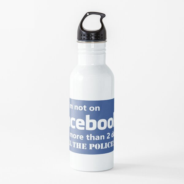 If I'm not on Facebook Water Bottle