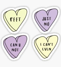CAN'T EVEN 4-PACK Sassy Conversation Hearts ♡ Trendy/Hipster/Tumblr Meme Sticker