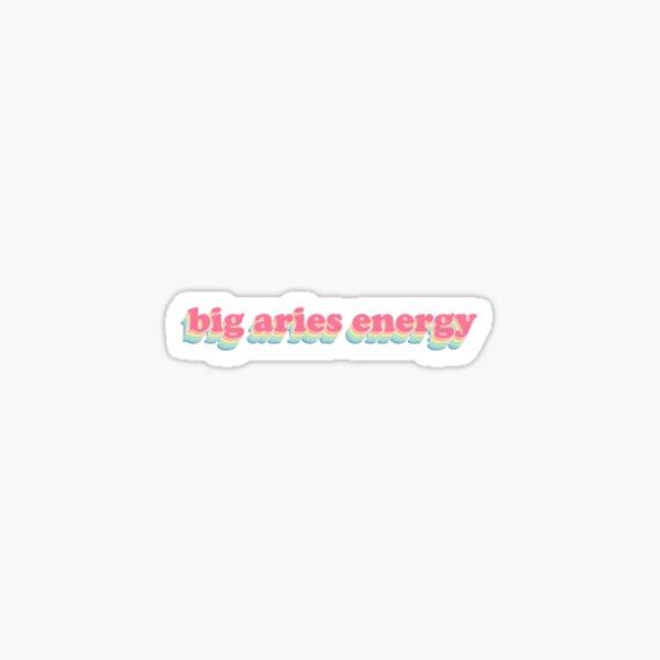 BIG ARIES ENERGY - astrology Sticker