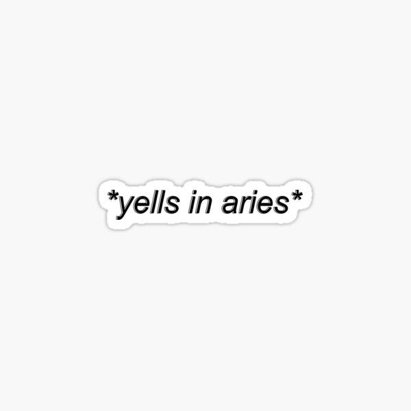 yells in aries Sticker