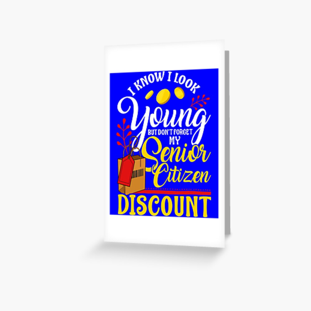 Don't Forget My Senior Citizen Discount Funny Sarcastic Senior Citizen Greeting Card