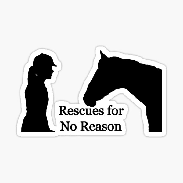 Rescues for No Reason  Sticker