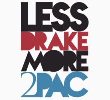Less Drake More 2Pac Color