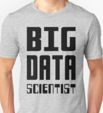 BIG DATA SCIENTIST - Self-ironic Design for Data Scientists T-Shirt
