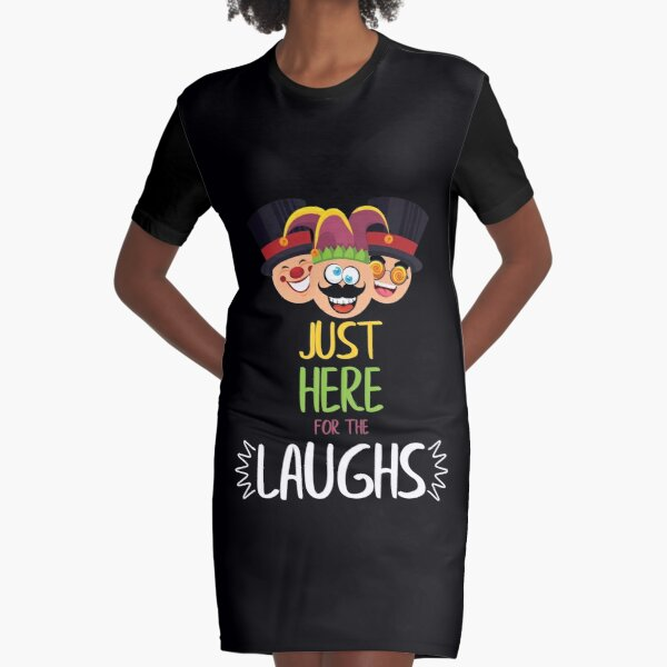 Funny Just Here For The Laughs Comedy Pun Comedians gift Graphic T-Shirt Dress