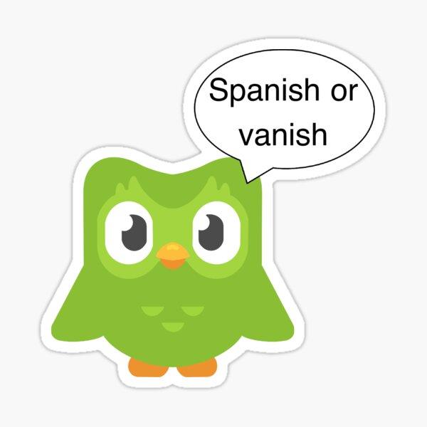 Duolingo Spanish or Vanish Sticker