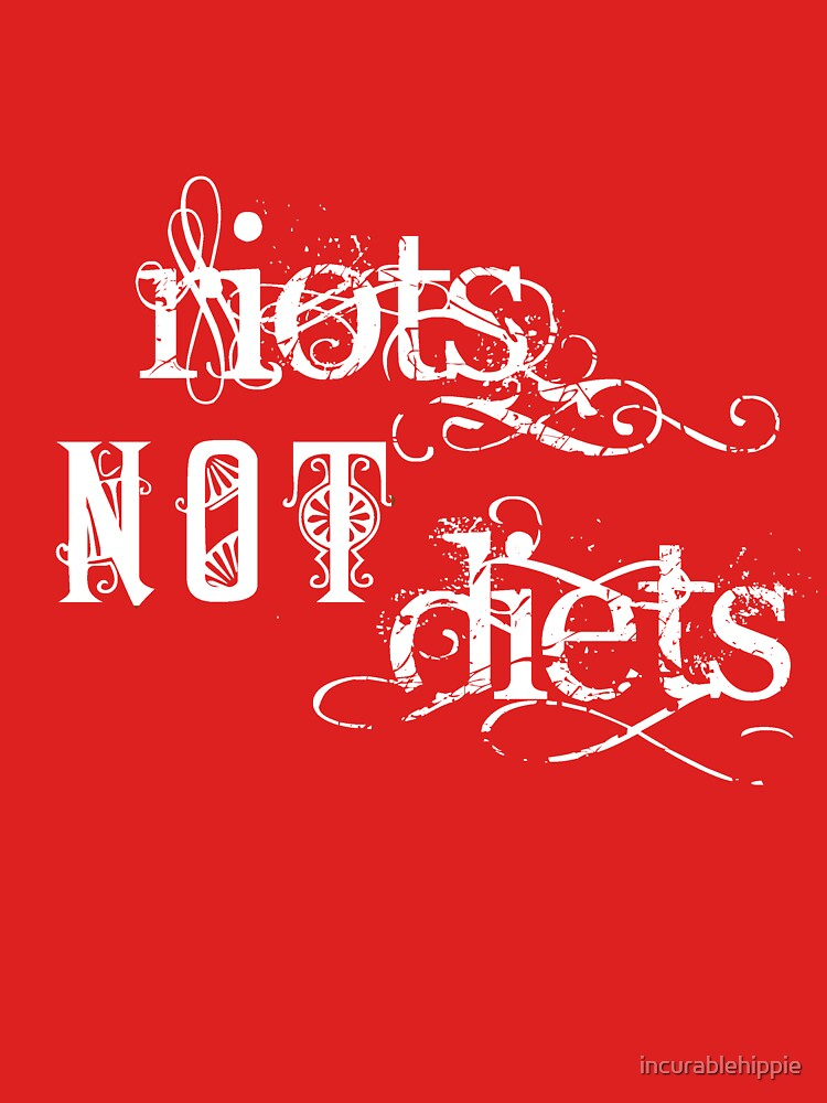 Riots not Diets on Dark Colours by incurablehippie