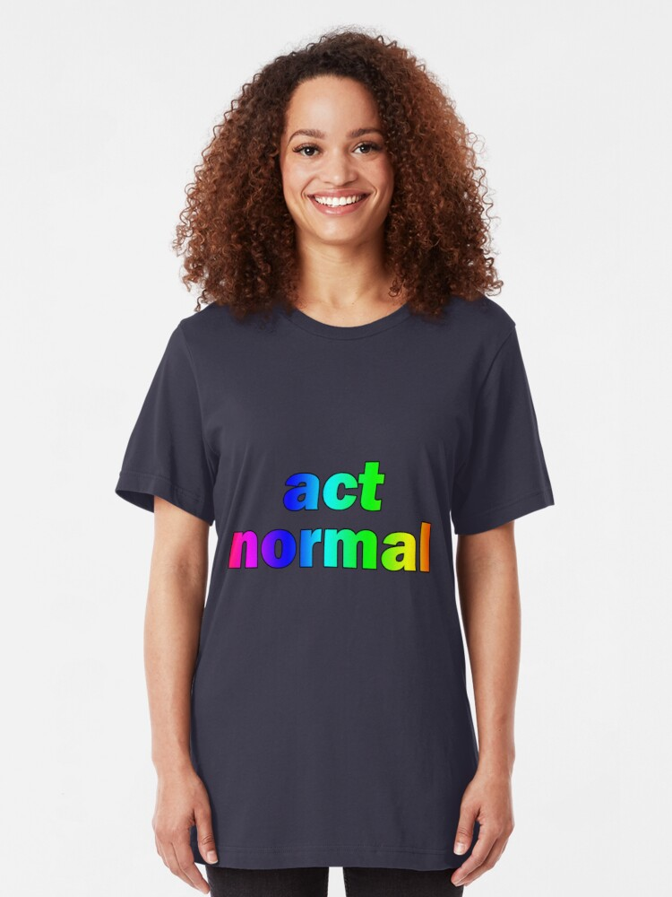 Alternate view of Act Normal Slim Fit T-Shirt