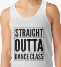 Straight Outta Dance Class (Black on transparent) Tank Top