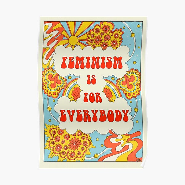 FEMINISM IS FOR EVERYBODY Poster