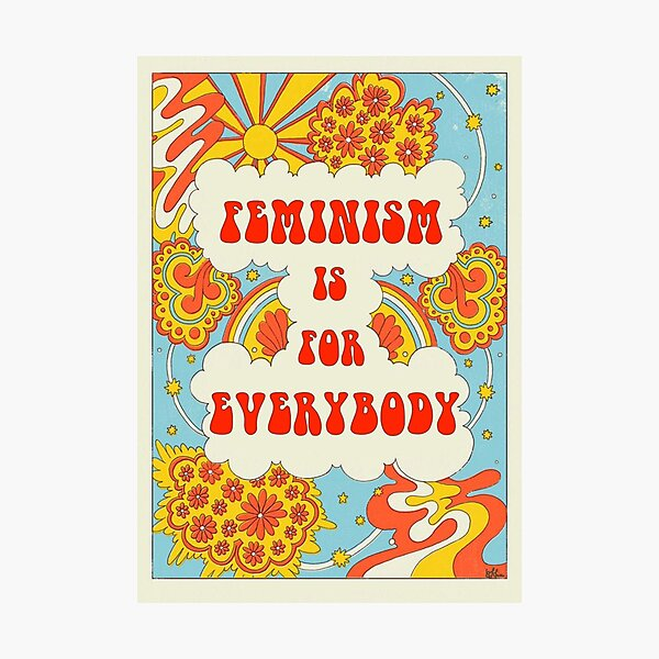 FEMINISM IS FOR EVERYBODY Photographic Print