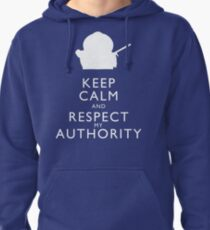 Keep Calm and Respect My Authority Pullover Hoodie