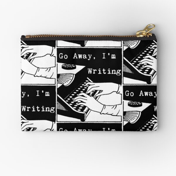 Go Away, I'm Writing Zipper Pouch