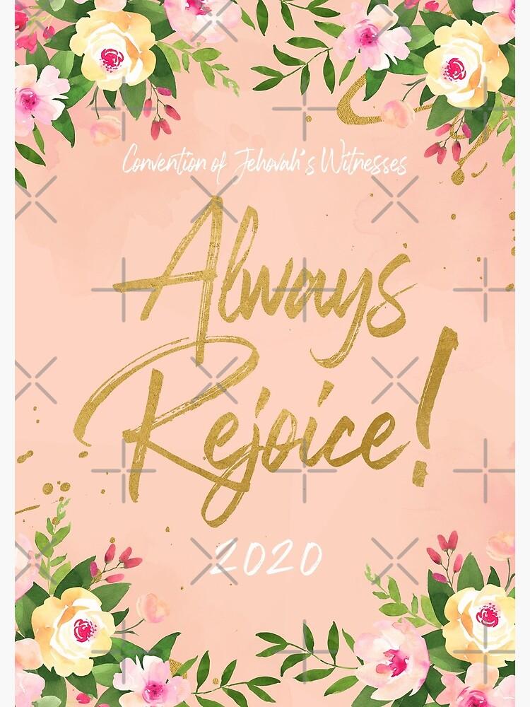 ALWAYS REJOICE! (FLORAL) by JenielsonDesign