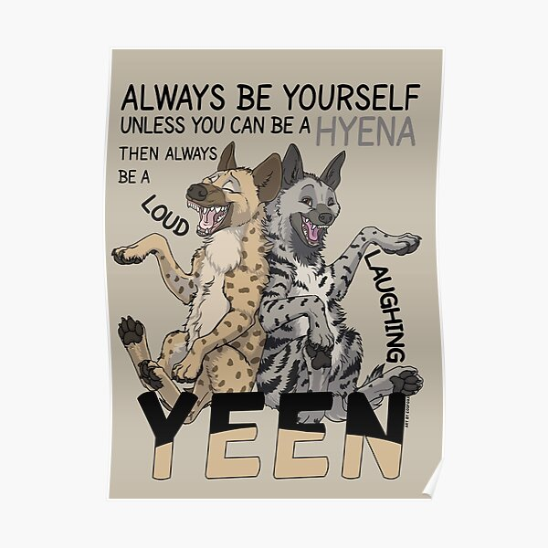 Always be a hyena! (for light backgrounds)  Poster