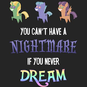 My Little Pony - MLP - You Can't Have a Nightmare if you Never Dream by Kaiserin